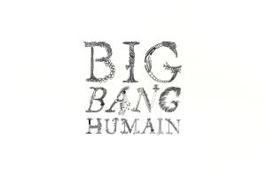 Big-Bang-Humain-01